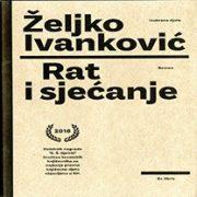 Željko Ivanković : Rat i sjećanje