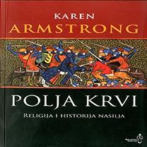 Karen Armstrong : Polja krvi Religija i historija nasilja