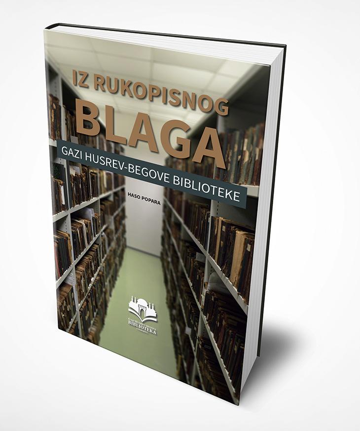 IZ RUKOPISNOG BLAGA GAZI HUSREV-BEGOVE BIBLIOTEKE