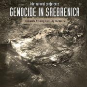 """Međunarodna konferencija """"Genocid u Srebrenici: Ka trajnom sjećanju"""""""