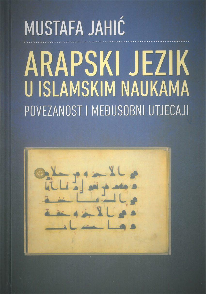 Arapski jezik u islamskim naukama – povezanost i međusobni utjecaji