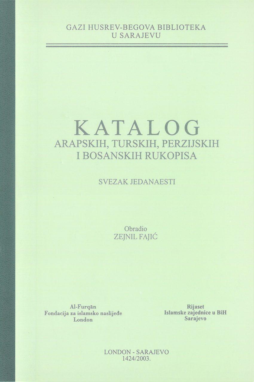 Katalog arapskih, turskih, perzijskih i bosanskih rukopisa, SVEZAK XI