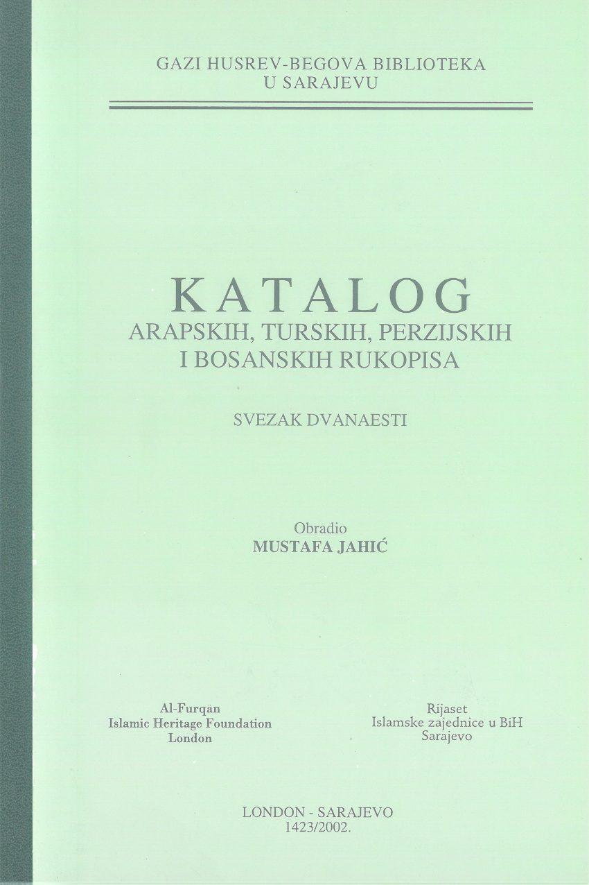 Katalog arapskih, turskih, perzijskih i bosanskih rukopisa, SVEZAK XII