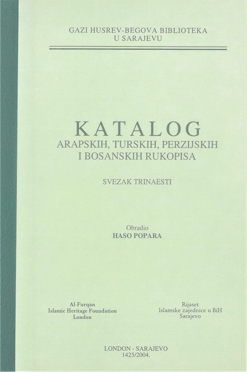 Katalog arapskih, turskih, perzijskih i bosanskih rukopisa, SVEZAK XIII