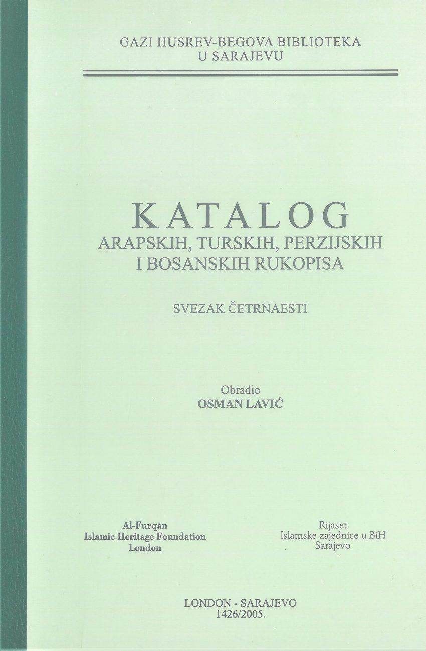 Katalog arapskih, turskih, perzijskih i bosanskih rukopisa, SVEZAK XIV