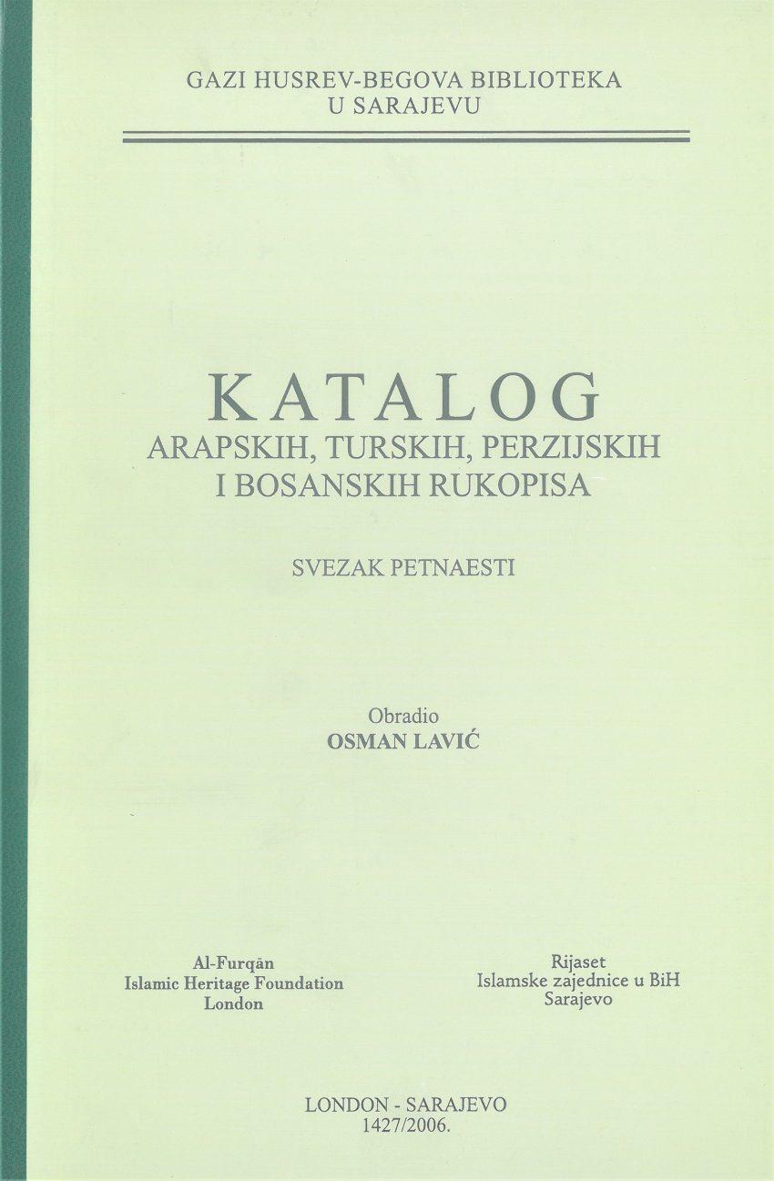 Katalog arapskih, turskih, perzijskih i bosanskih rukopisa, SVEZAK XV