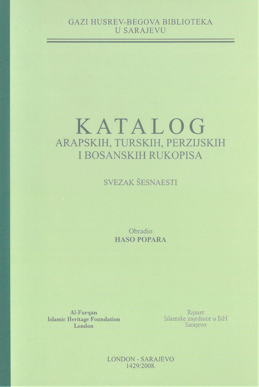 Katalog arapskih, turskih, perzijskih i bosanskih rukopisa, SVEZAK XVI