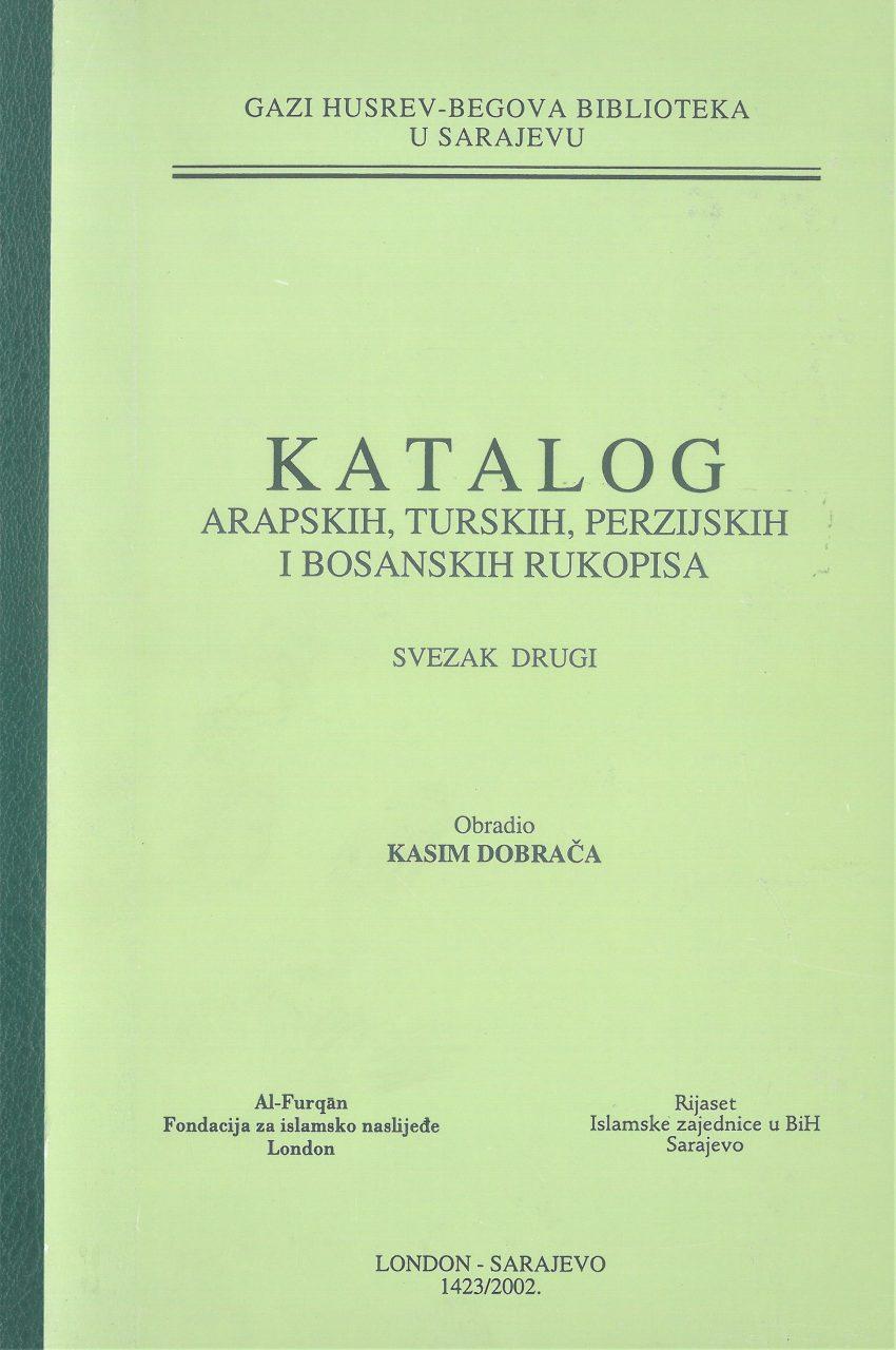 Katalog arapskih, turskih, perzijskih i bosanskih rukopisa, SVEZAK II