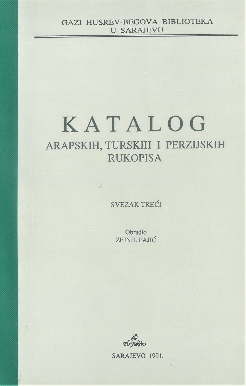 Katalog arapskih, turskih, perzijskih i bosanskih rukopisa, SVEZAK III