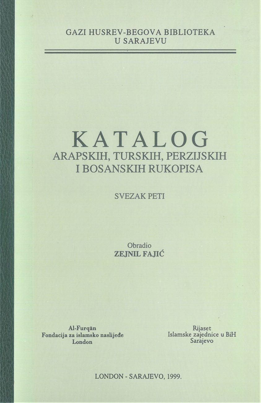 Katalog arapskih, turskih, perzijskih i bosanskih rukopisa, SVEZAK V