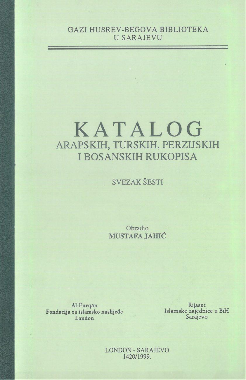 Katalog arapskih, turskih, perzijskih i bosanskih rukopisa, SVEZAK VI