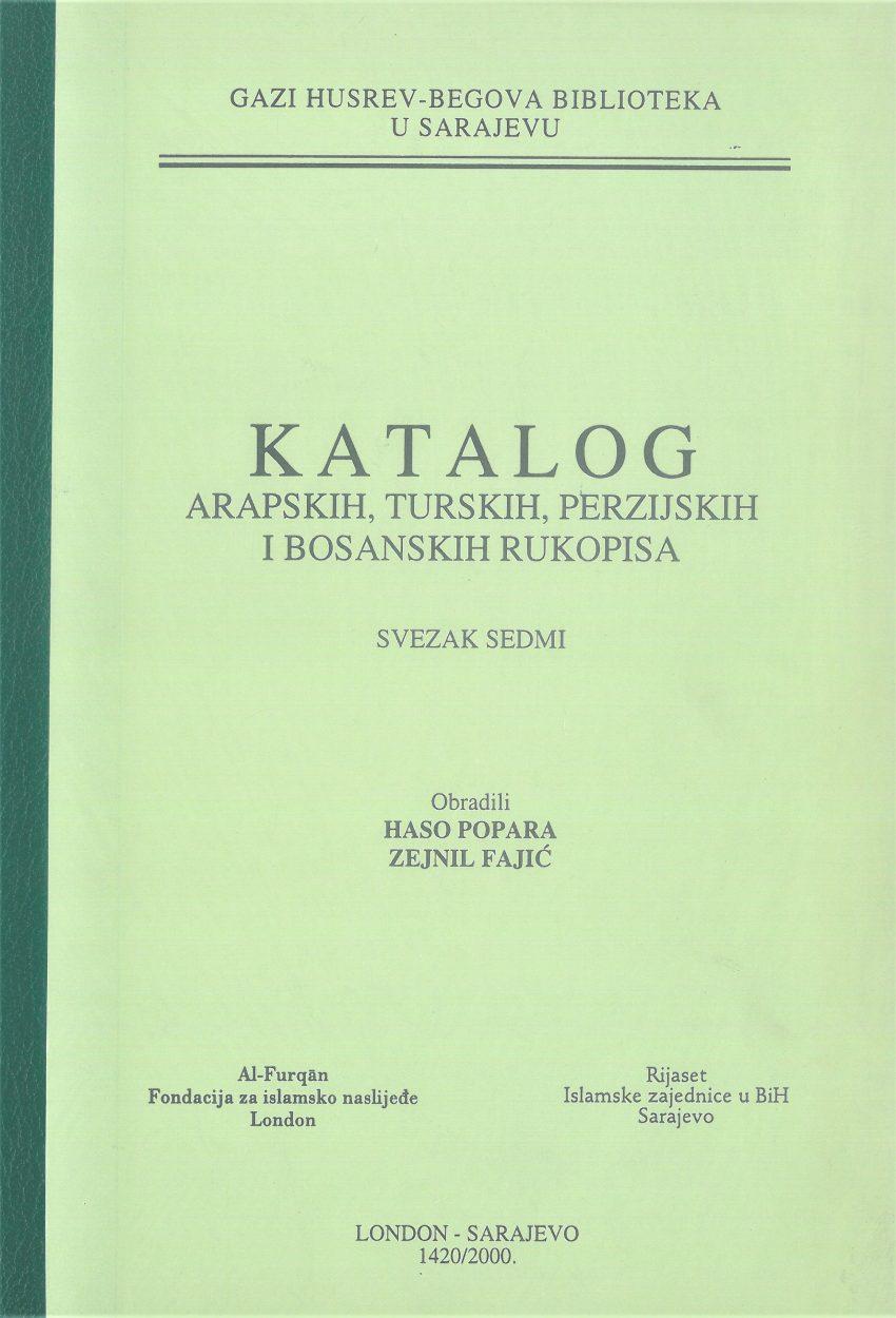 Katalog arapskih, turskih, perzijskih i bosanskih rukopisa, SVEZAK VII
