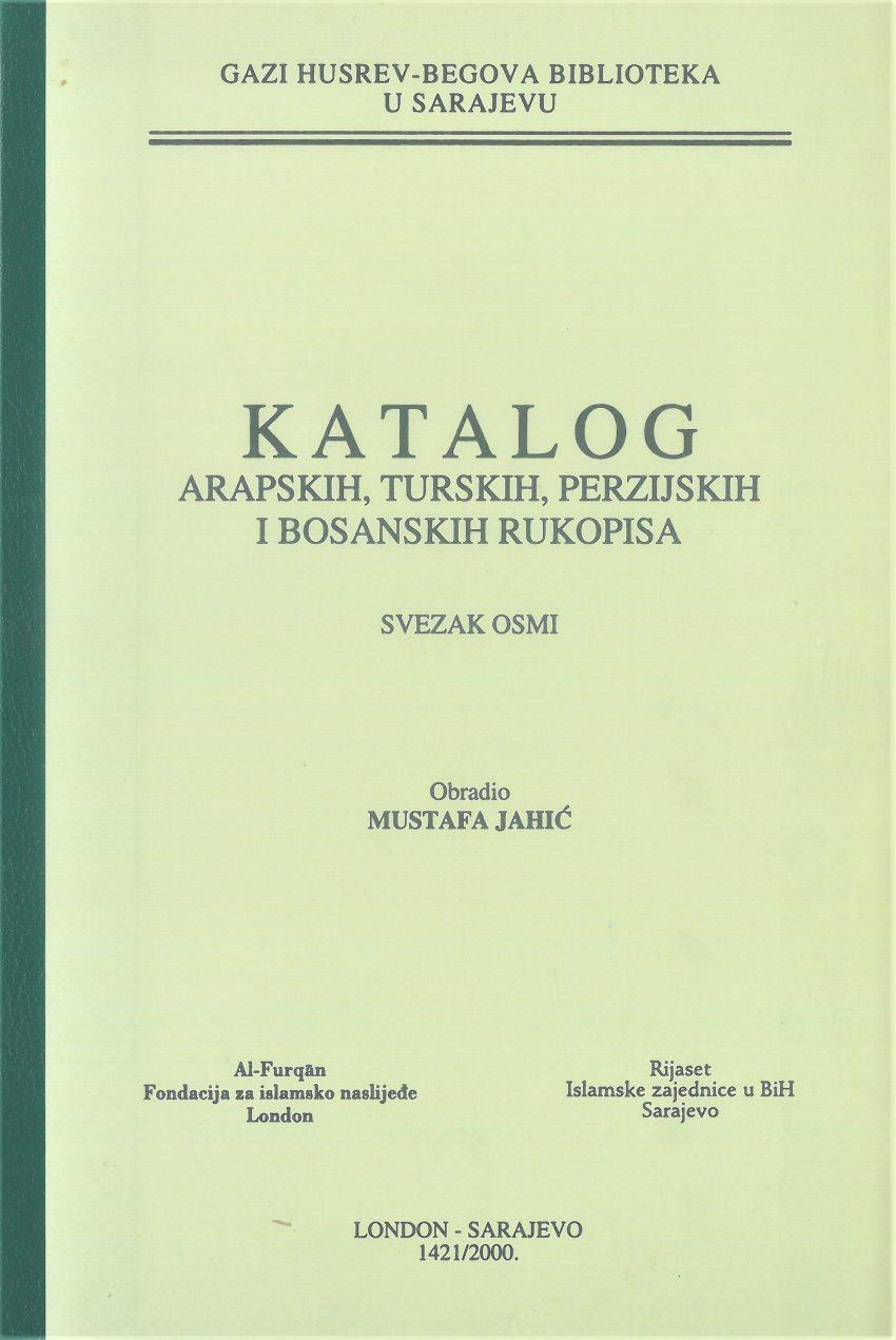 Katalog arapskih, turskih, perzijskih i bosanskih rukopisa, SVEZAK VIII