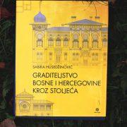 Sabira Husedžinović – Graditeljstvo Bosne i Hercegovine kroz stoljeća