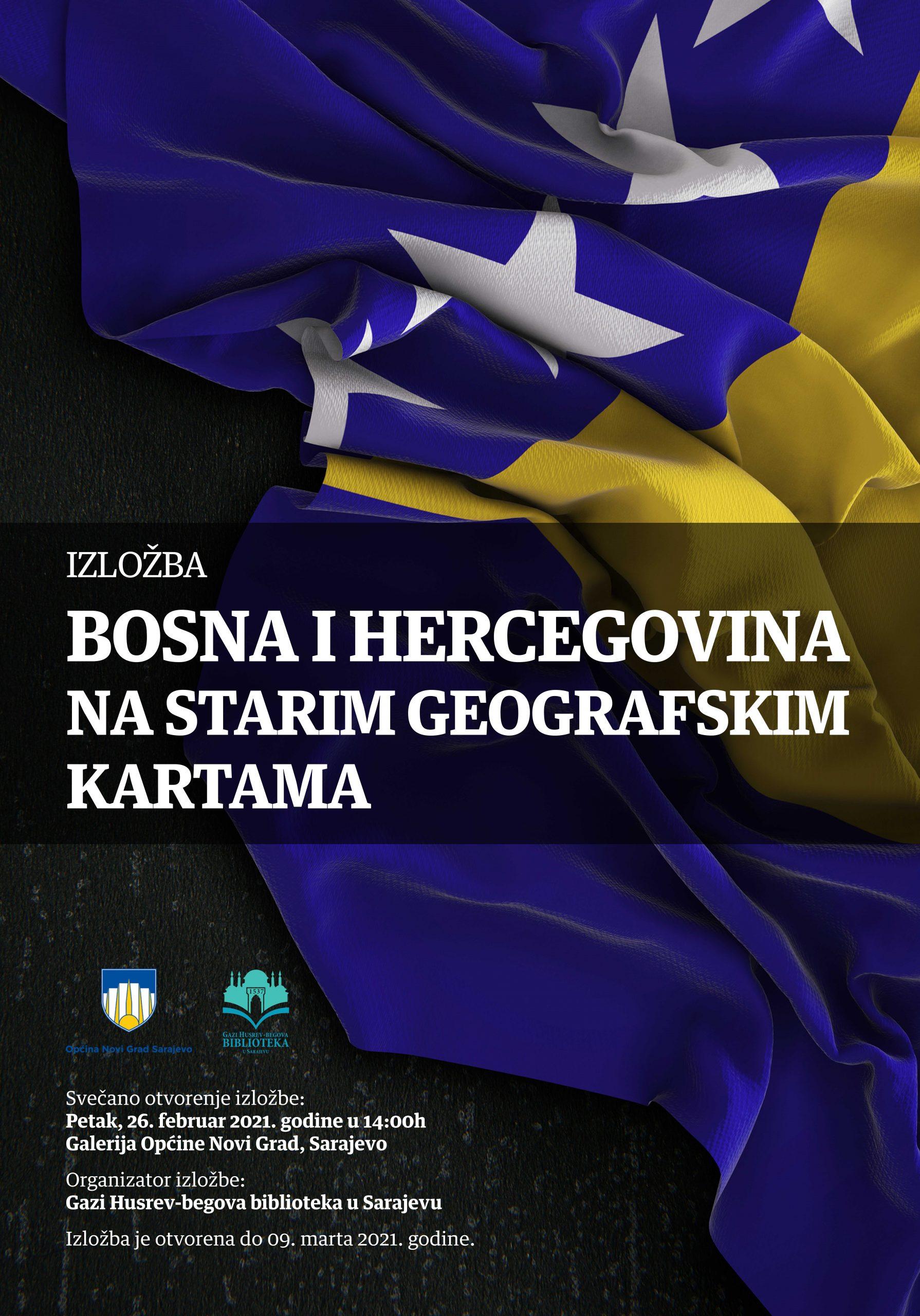 """Izložba """"Bosna i Hercegovina na starim geografskim kartama"""""""