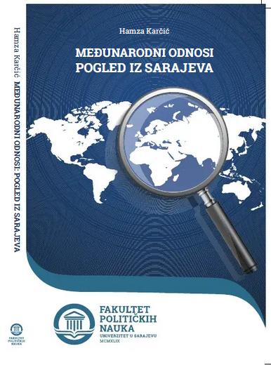 Hamza Karčić – Međunarodni odnosi : pogled iz Sarajeva