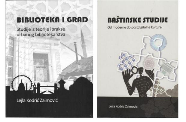 """Preporuka za čitanje : Lejla Kodrić Zaimović – """"Biblioteka i grad : studije iz teorije i prakse urbanog bibliotekarstva"""" i """"Baštinske studije : od moderne do postdigitalne kulture"""""""