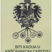 Hana Younis – Biti kadija u kršćanskom carstvu : rad i osoblje šerijatskih sudova u Bosni i Hercegovini 1878.-1914.