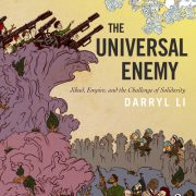 DARRYL LI – The universal enemy : Jihad, Empire, and the Challenge of Solidarity